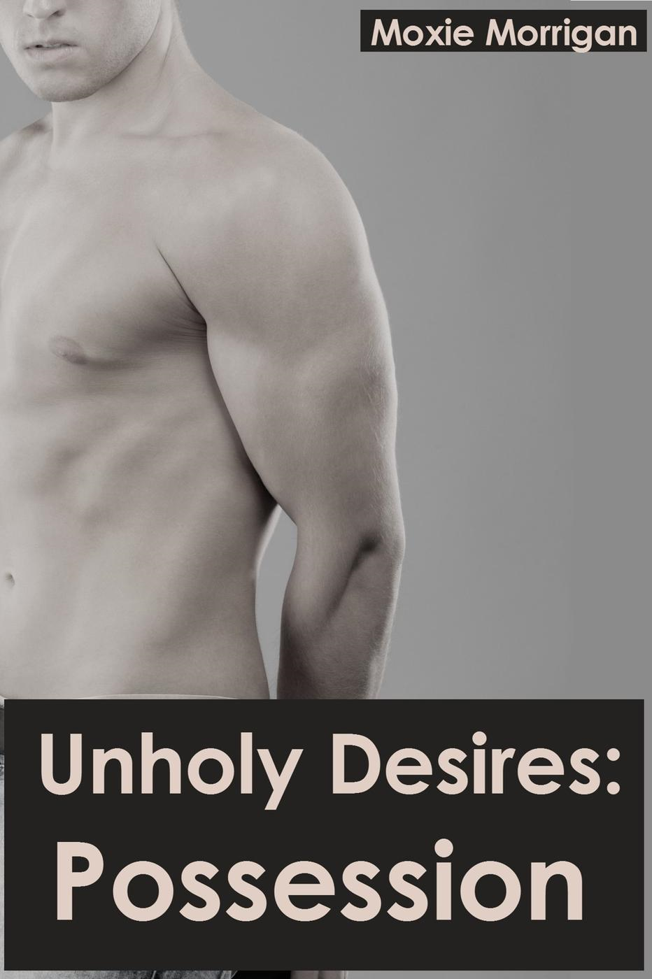 Unholy Desires: Possession