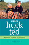 Raising Huck And Ted