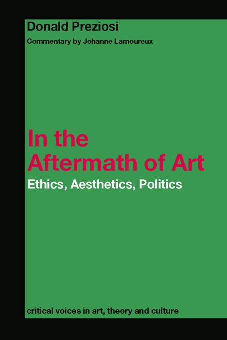In the Aftermath of Art Ethics,  Aesthetics,  Politics