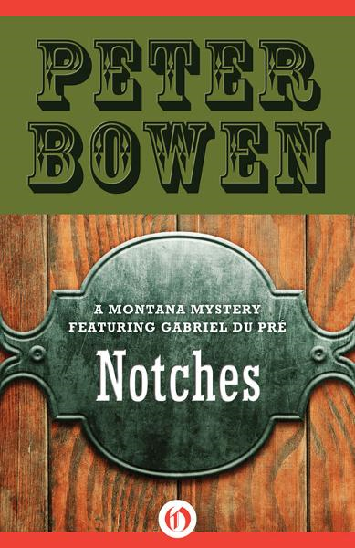 Notches By: Peter Bowen