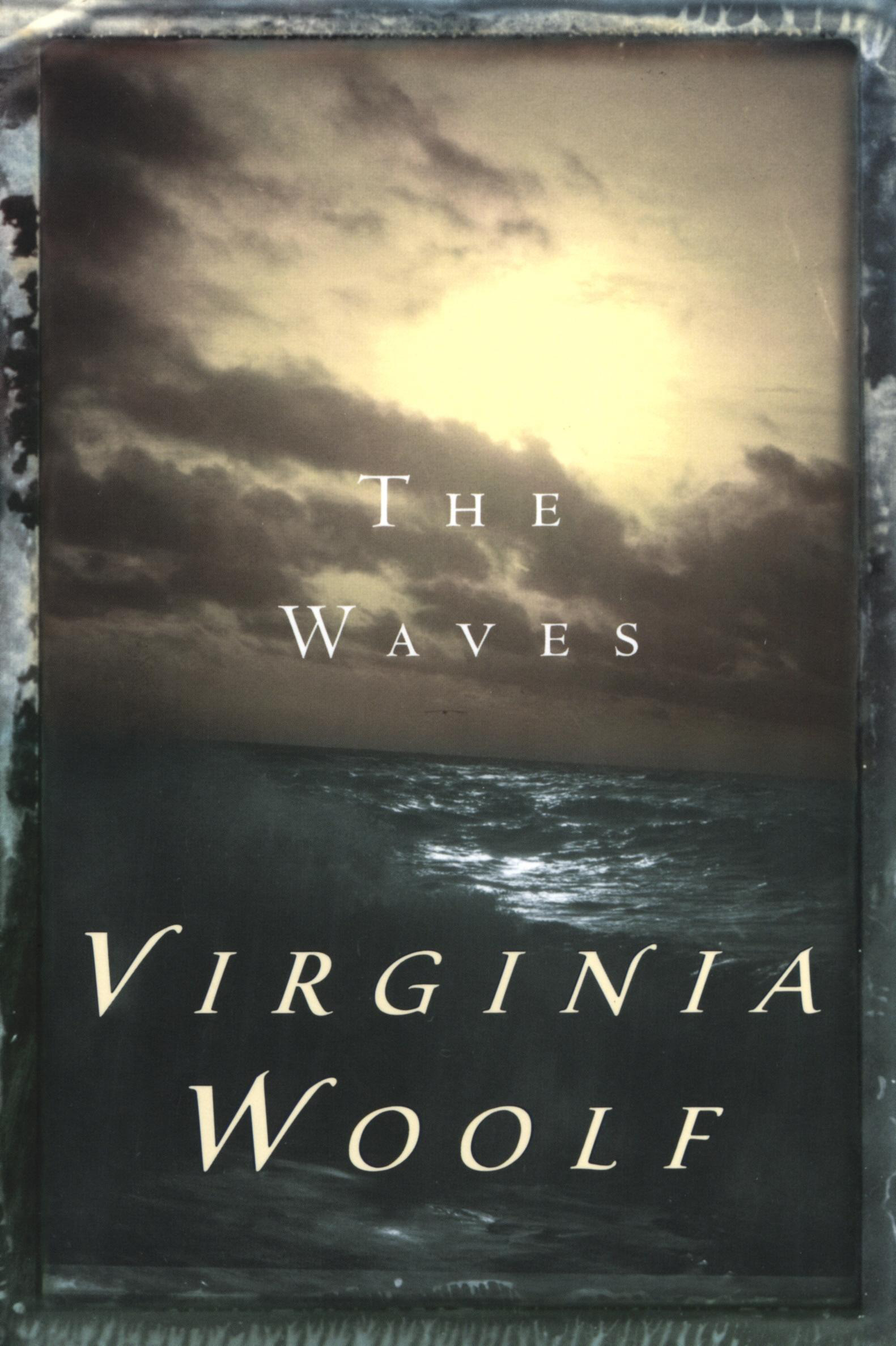 The Waves By: Virginia Woolf
