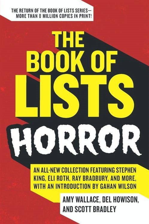 The Book of Lists: Horror By: Amy Wallace,Del Howison,Scott Bradley