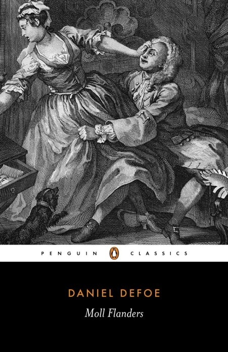 The Fortunes and Misfortunes of the Famous Moll Flanders By: Daniel Defoe