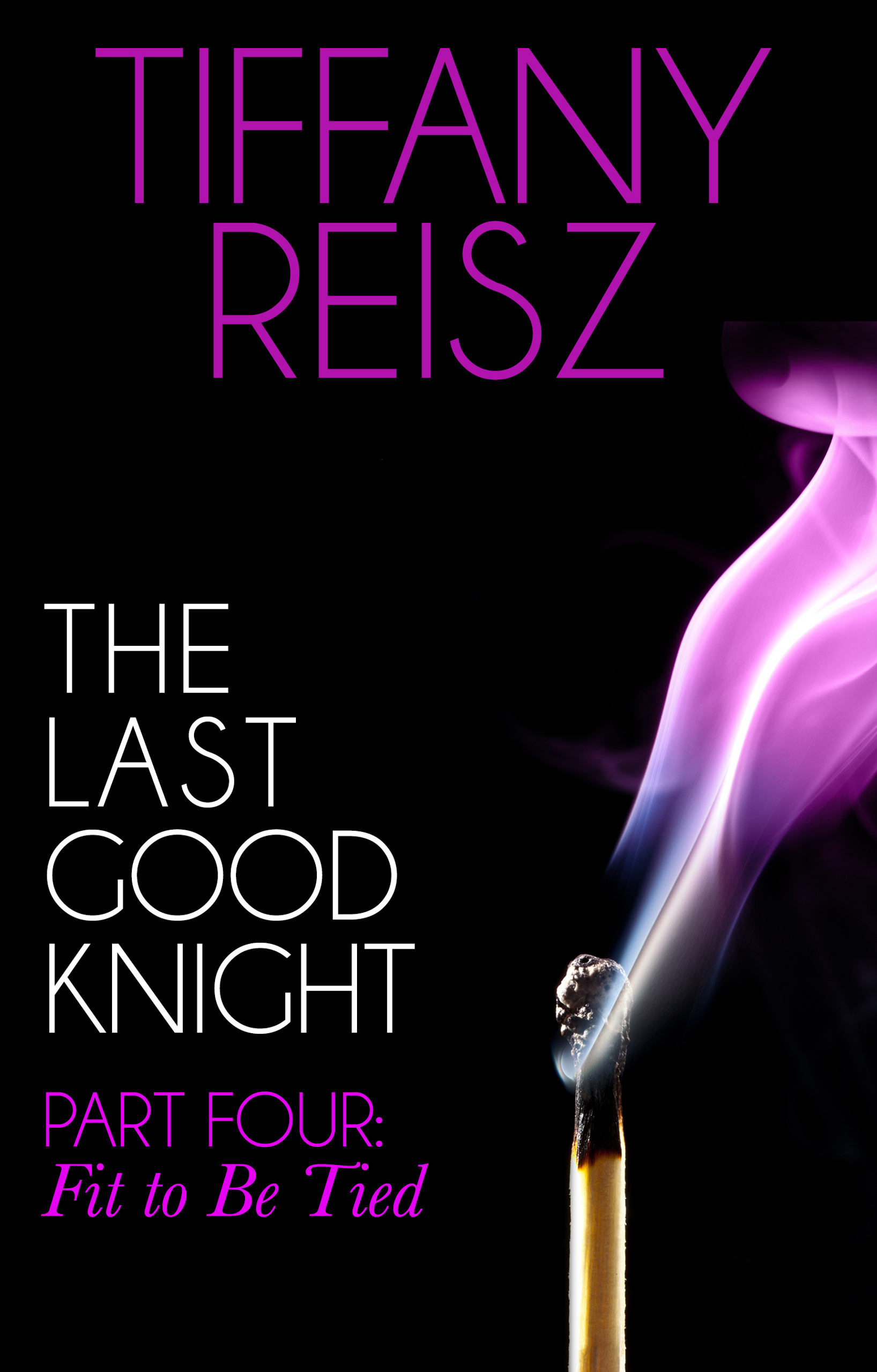 The Last Good Knight Part IV: Fit to Be Tied (Mills & Boon Spice) (The Original Sinners: The Red Years - short story)
