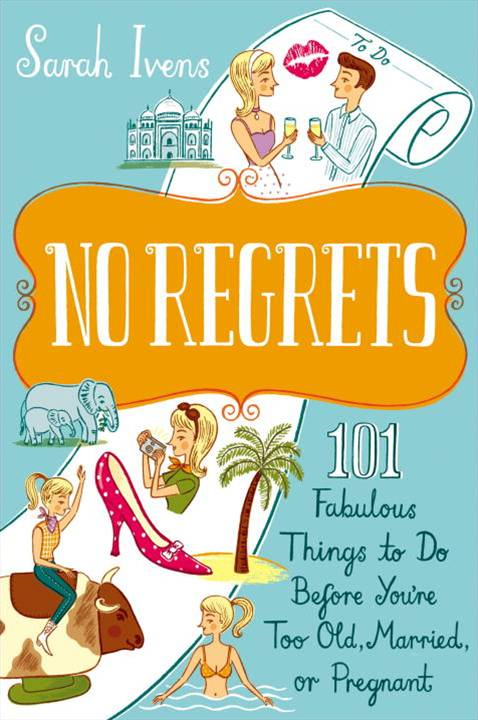 No Regrets By: Sarah Ivens