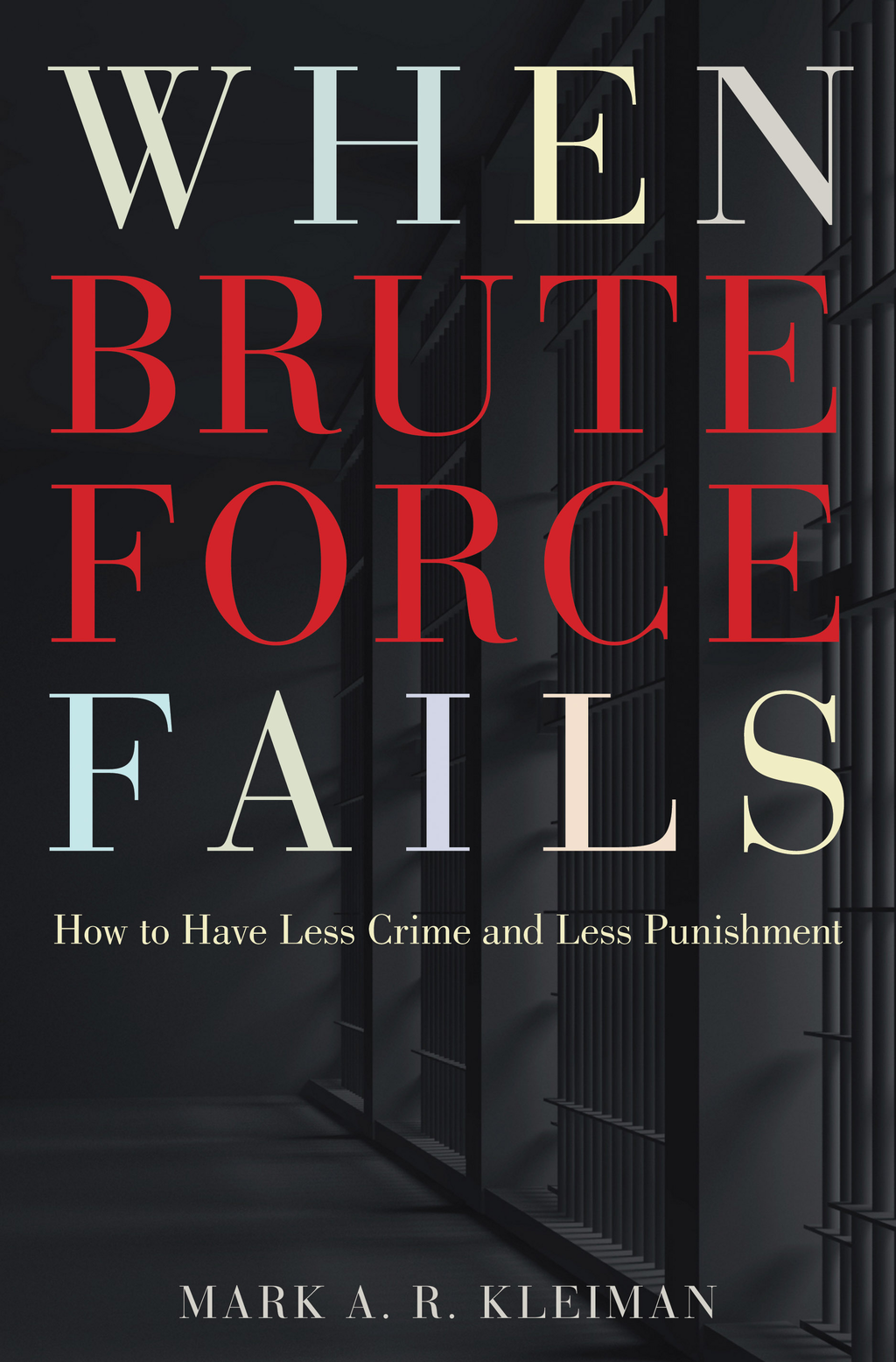 When Brute Force Fails By: Mark A. R. Kleiman