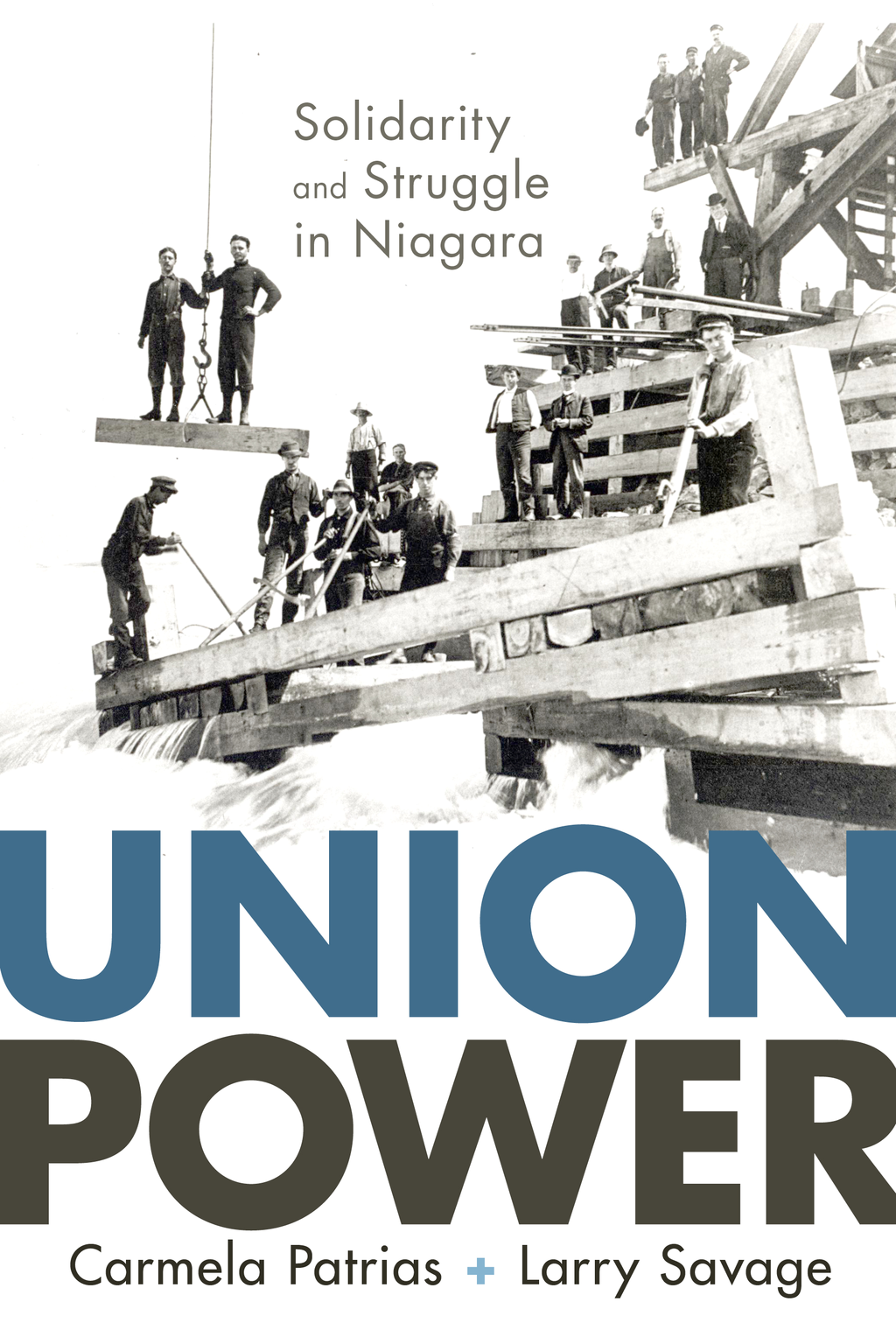 Union Power By: Carmela Patrias,Larry Savage