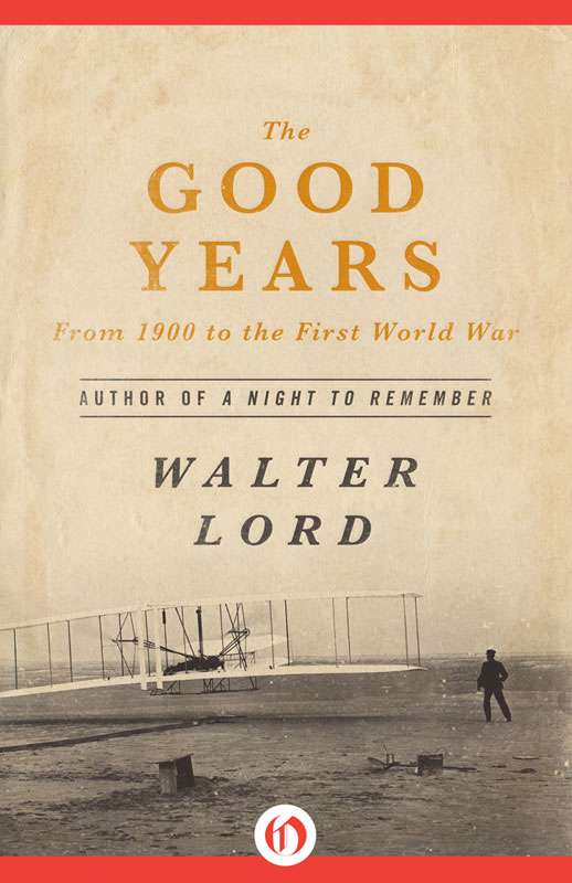 The Good Years: From 1900 to the First World War By: Walter Lord