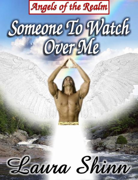 Someone To Watch Over Me: Angels of the Realm series - book 1 By: Laura Shinn