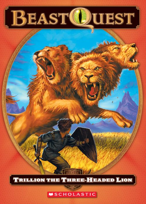 Beast Quest #12: Trillion, the Three-Headed Lion By: Adam Blade