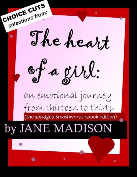 The Heart of a Girl: an emotional journey from thirteen to thirty