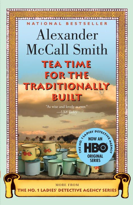 Tea Time for the Traditionally Built By: Alexander McCall Smith