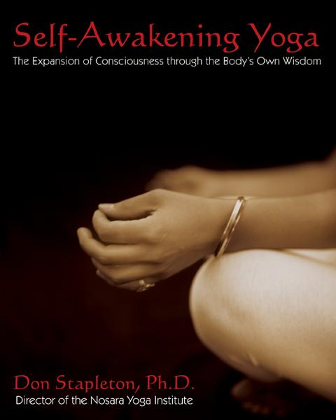 Self-Awakening Yoga: The Expansion of Consciousness through the Body's Own Wisdom