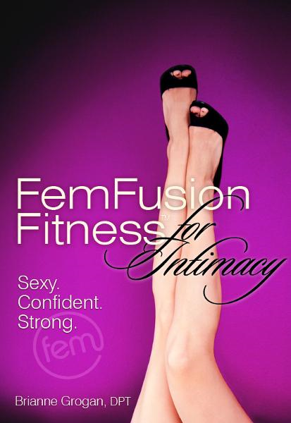 FemFusion Fitness for Intimacy: Sexy. Confident. Strong.