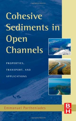 Cohesive Sediments in Open Channels Erosion,  Transport and Deposition