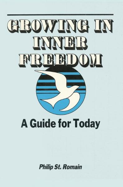 Growing in Inner Freedom: A Guide for Today