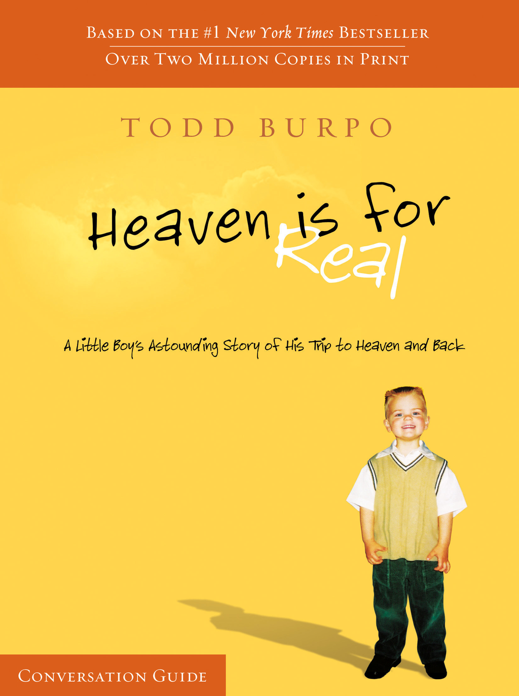 Heaven Is For Real Conversation Guide By: Todd Burpo