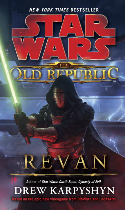 Star Wars: The Old Republic: Revan By: Drew Karpyshyn