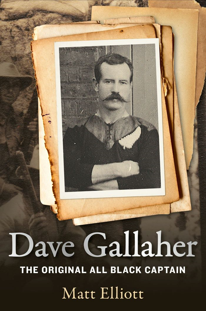 Dave Gallaher: The Original All Black Captain By: Matt Elliott