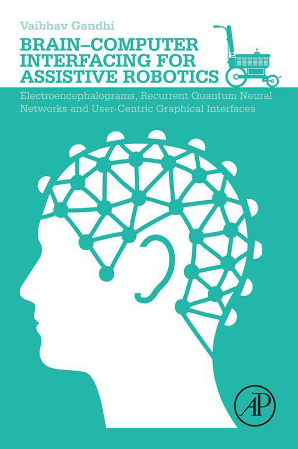 Brain-Computer Interfacing for Assistive Robotics Electroencephalograms,  Recurrent Quantum Neural Networks,  and User-Centric Graphical Interfaces