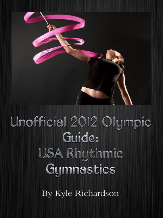Unofficial 2012 Olympic Guides: USA Rhythmic Gymnastics
