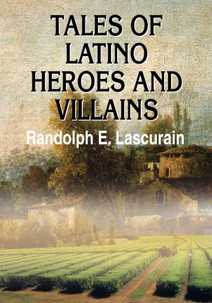 Tales of Latino Heroes and Villains