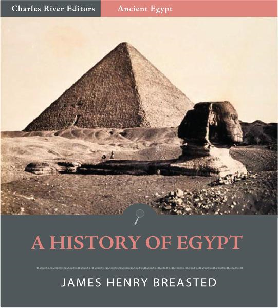 A History of Egypt By: James Henry Breasted