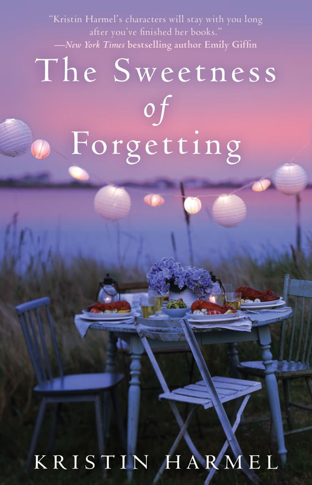 The Sweetness of Forgetting By: Kristin Harmel
