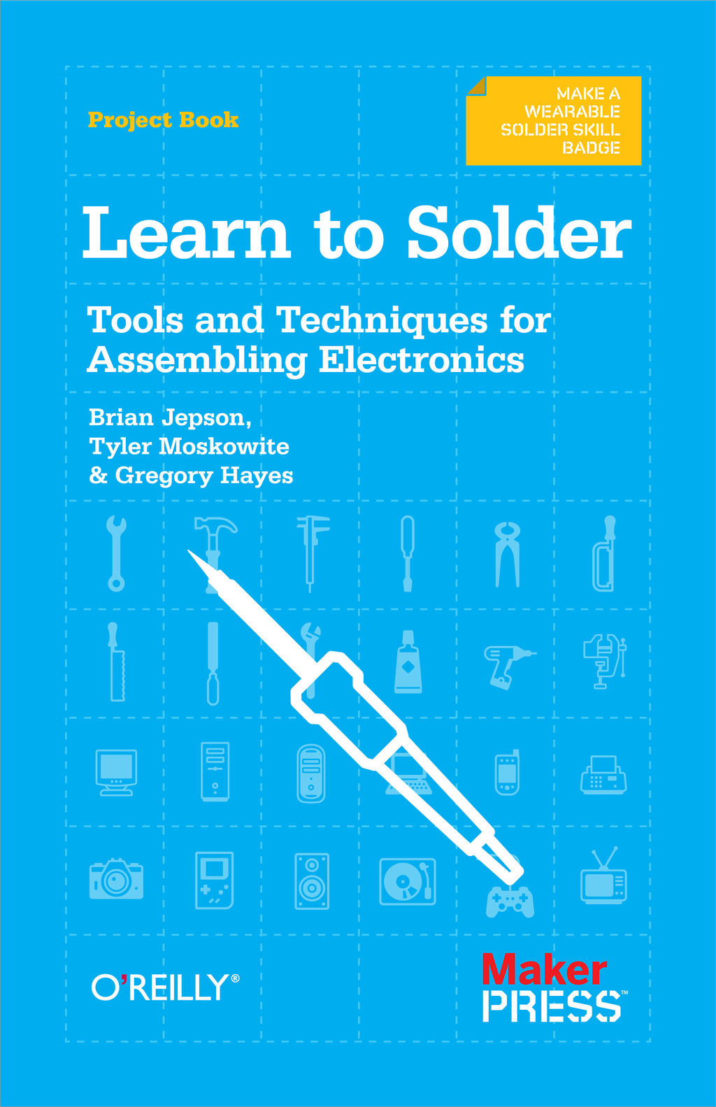 Learn to Solder By: Brian Jepson,Gregory Hayes,Tyler Moskowite