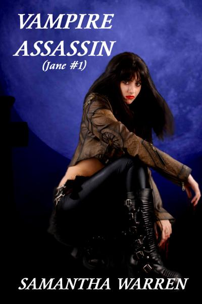 Vampire Assassin (Jane #1) By: Samantha Warren