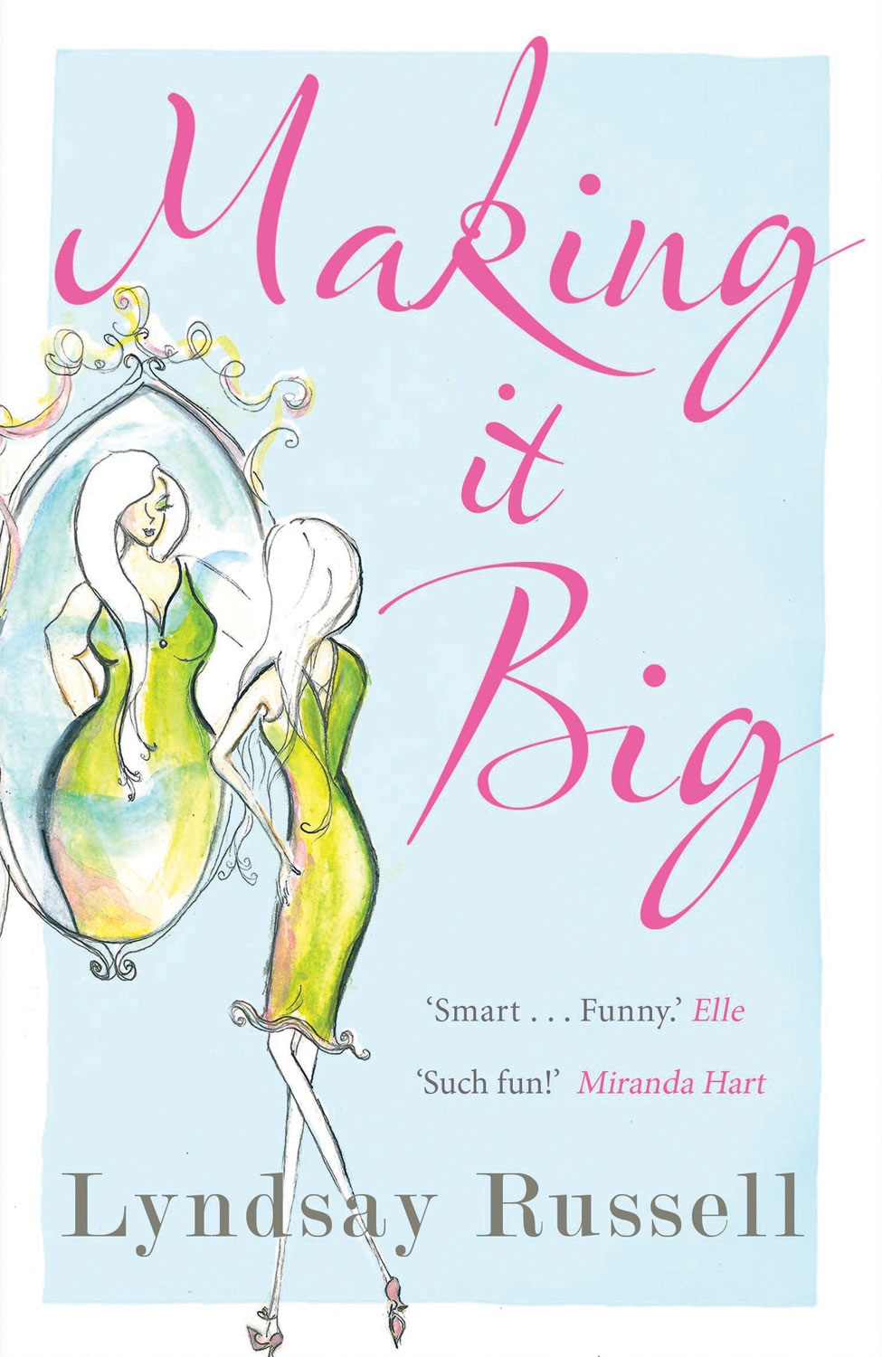 Making It Big By: Lyndsay Russell
