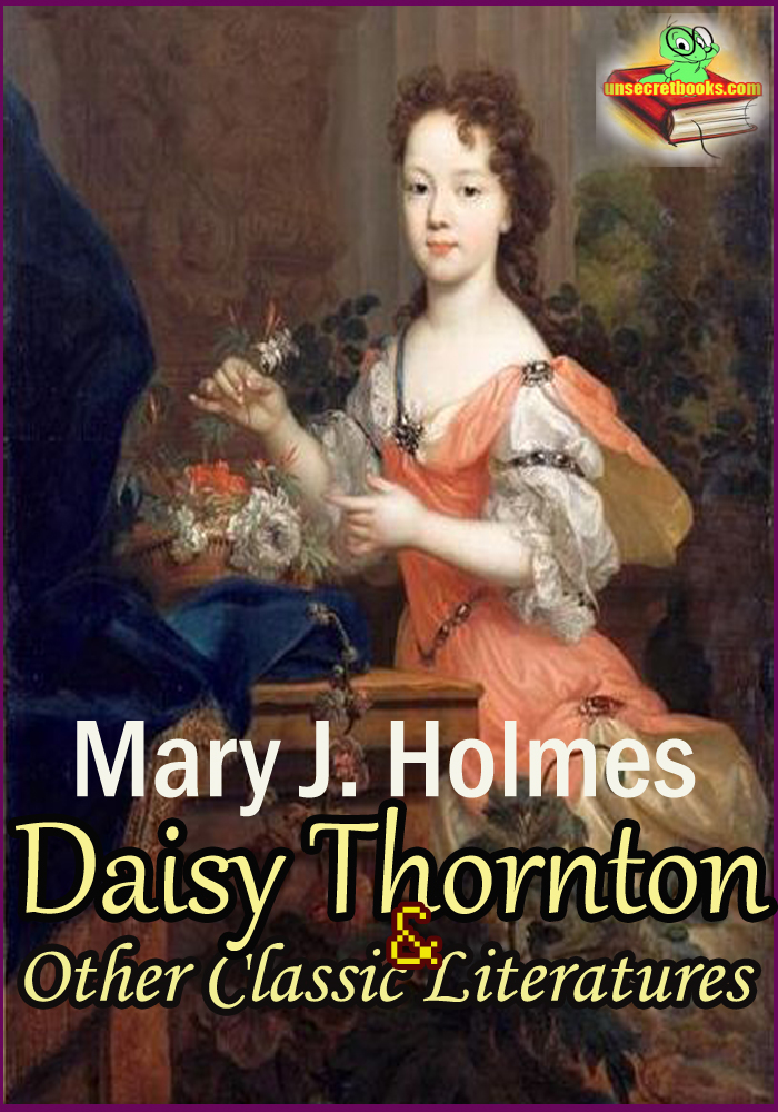 Daisy Thornton: Tracy Park: Ethelyn's Mistake: Homestead on the Hillside