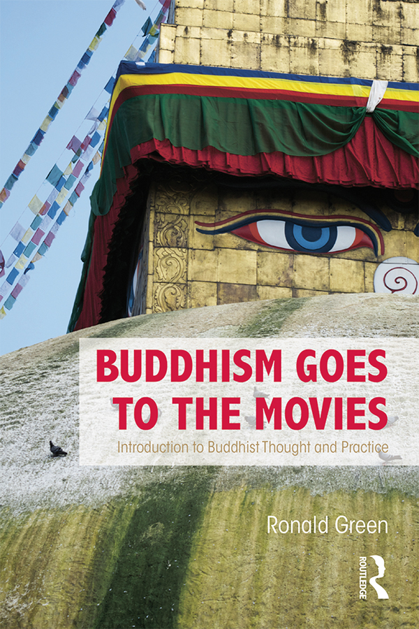 Buddhism Goes to the Movies Introduction to Buddhist Thought and Practice
