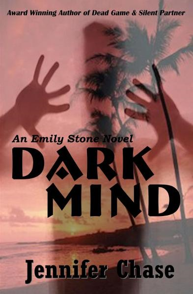 Dark Mind: An Emily Stone Novel By: Jennifer Chase