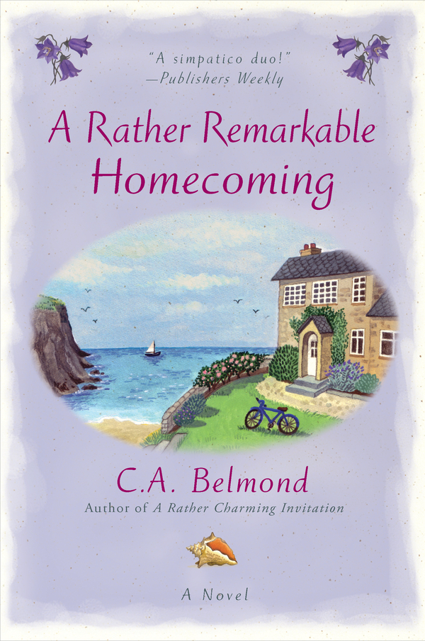 A Rather Remarkable Homecoming By: C.A. Belmond