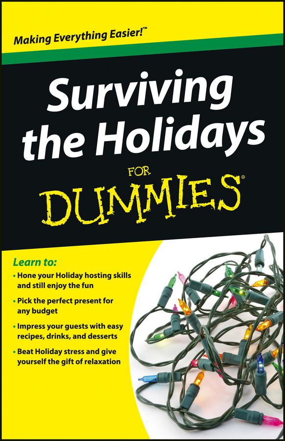 Surviving the Holidays For Dummies By: Consumer Dummies