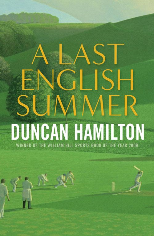 A Last English Summer The Biography of a Cricket Season