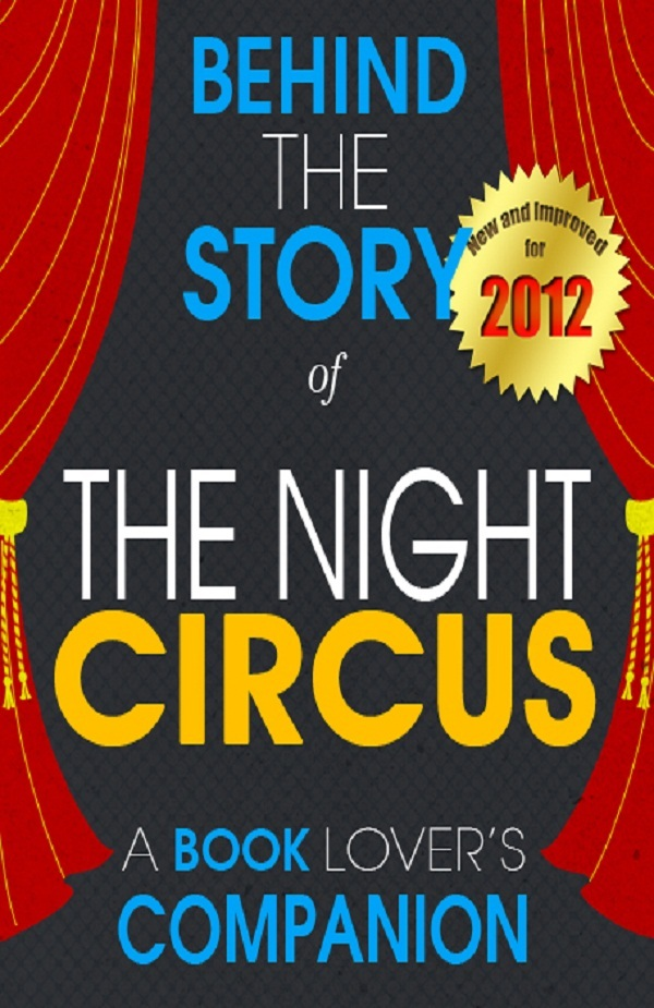 The Night Circus: Behind the Story - (A Background Information Book Companion)
