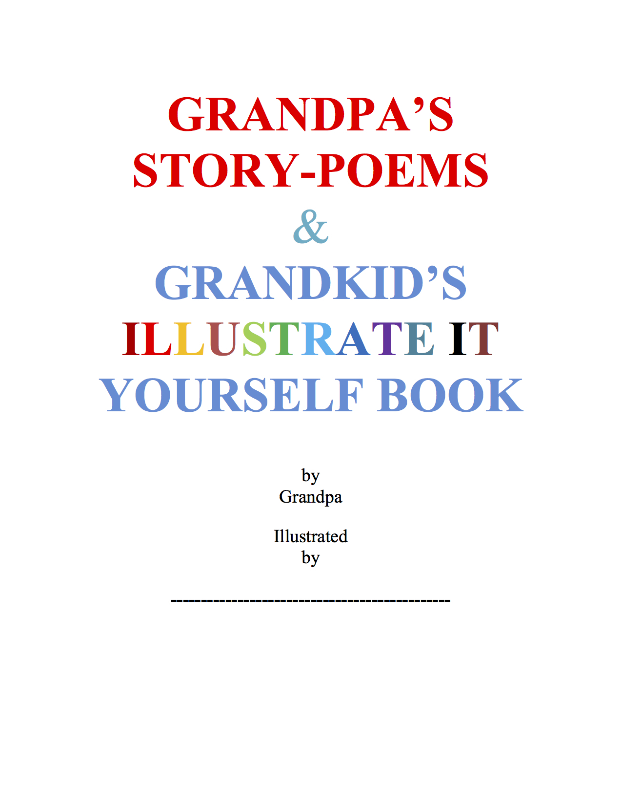 Grandpa's Story-Poems & Grandkid's Illustrate It Yourself Book