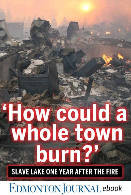 'How Could a Whole Town Burn?' By: Edmonton Journal
