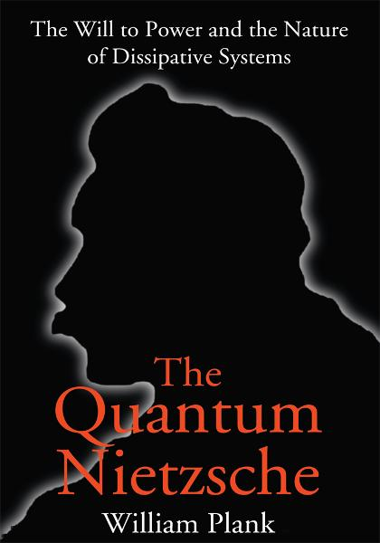 The Quantum Nietzsche By: William Plank