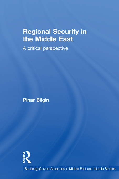 Regional Security in the Middle East By: Pinar Bilgin