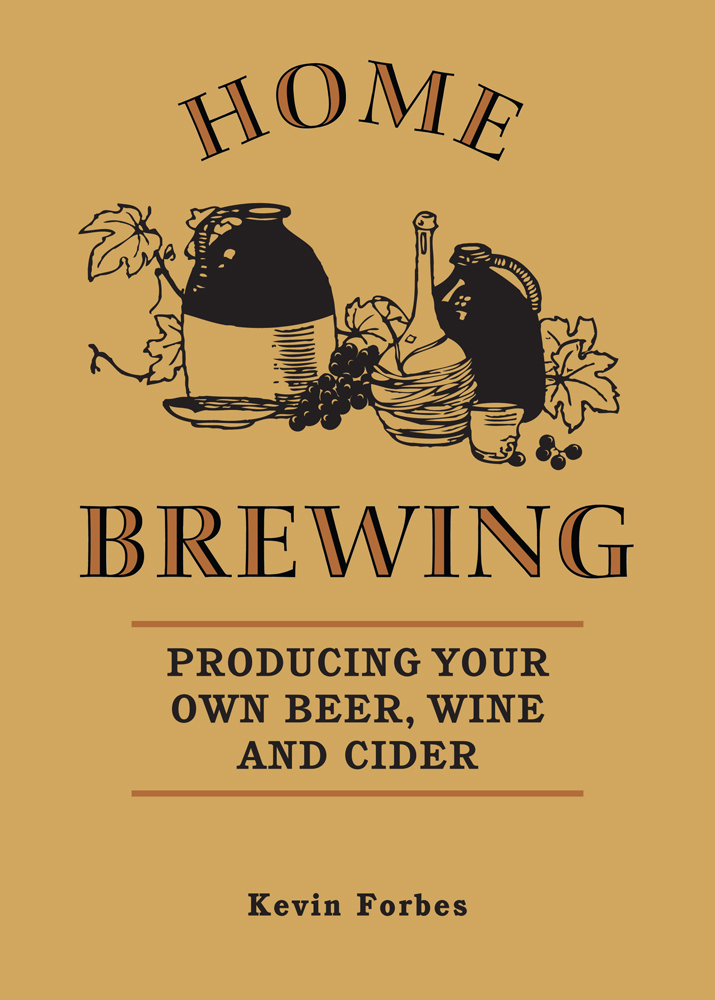 Home Brewing By: Kevin Forbes