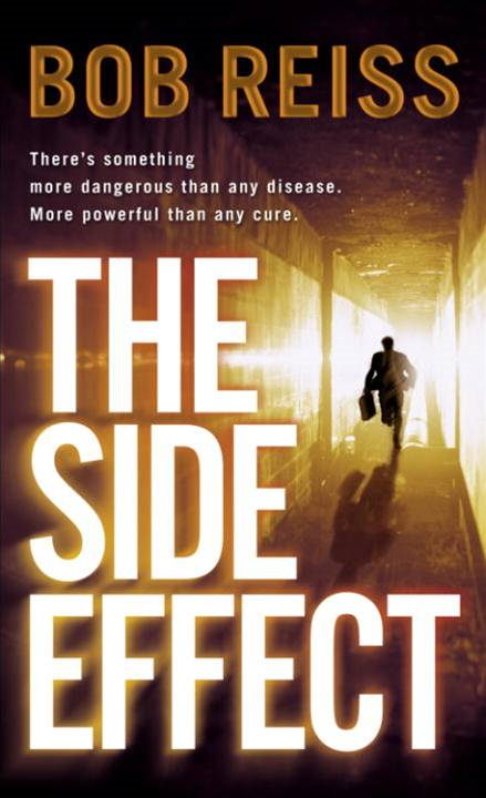 The Side Effect By: Bob Reiss