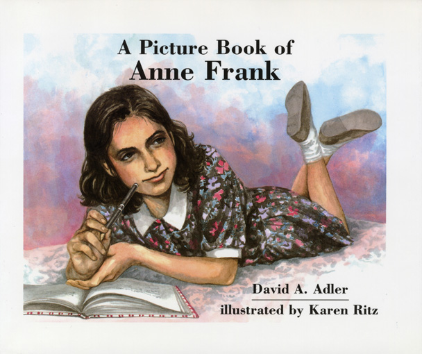 A Picture Book of Anne Frank By: David A. Adler,Karen Ritz