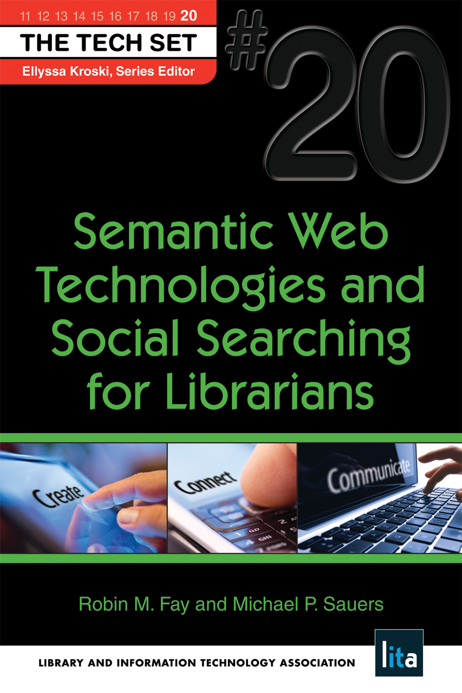 Semantic Web Technologies and Social Searching for Librarians: (THE TECH SET® #20) By: Michael P. Sauers,Robin M. Fay