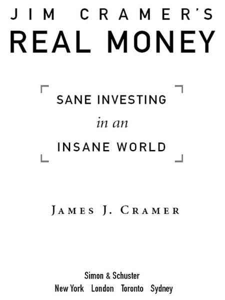 Jim Cramer's Real Money By: James J. Cramer