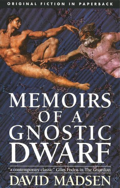 Memoirs of a Gnostic Dwarf By: David Madsen