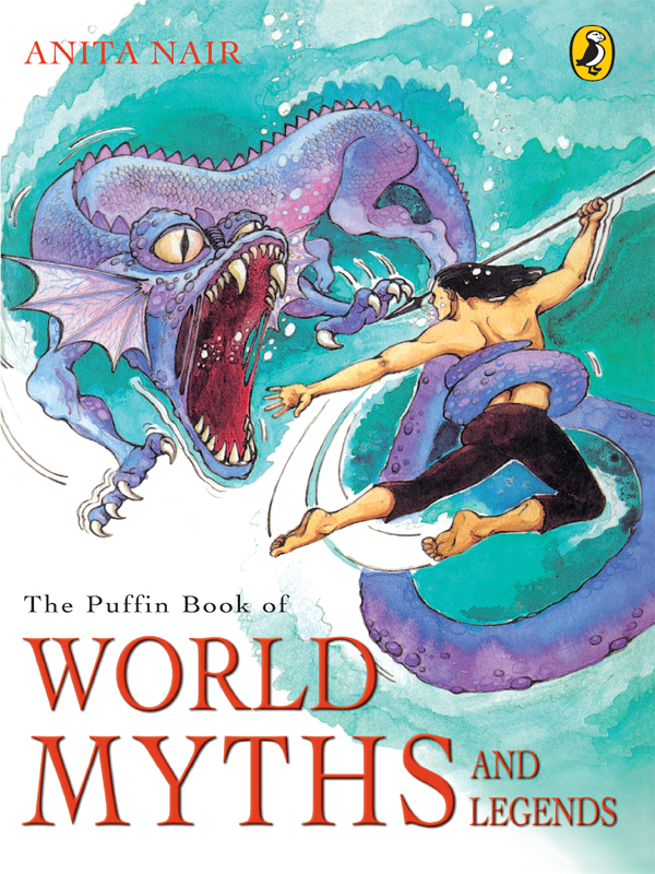Anita Nair - Puffin Book Of World Myths And Legends