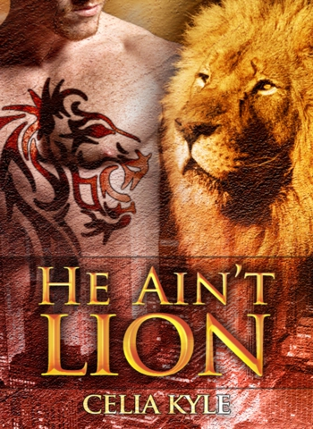 He Ain't Lion By: Celia Kyle